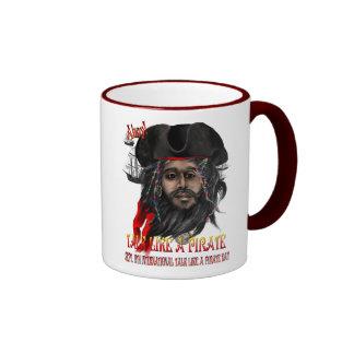 Talk Like A Pirate...Mugs Ringer Mug