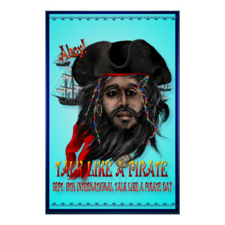 Talk Like A Pirate...Posters Poster