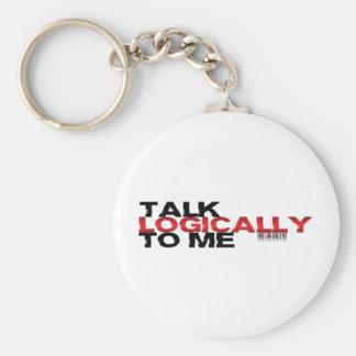 Talk Logically To Me Basic Round Button Keychain