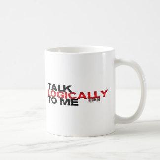 Talk Logically To Me Coffee Mug