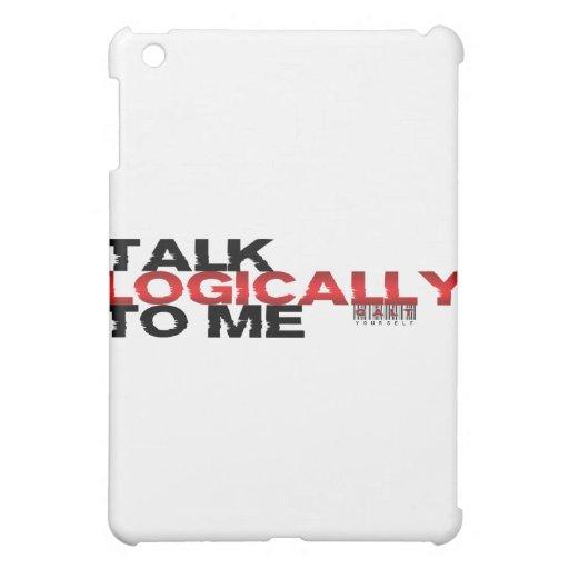 Talk Logically To Me iPad Mini Cover