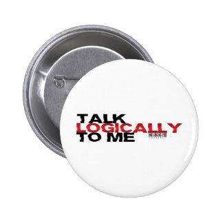 Talk Logically To Me Pinback Button