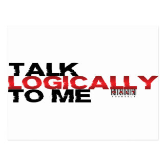 Talk Logically To Me Post Cards
