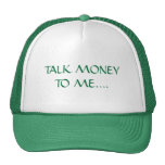 TALK MONEY TO ME.... - Customized Mesh Hats