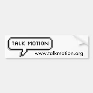 talk motion Bumper Sticker