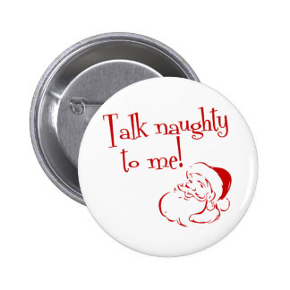 Talk Naughty To Me 2 Inch Round Button