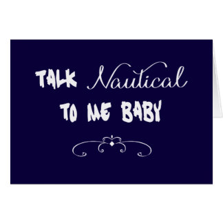 Talk Nautical To Me Baby Greeting Card