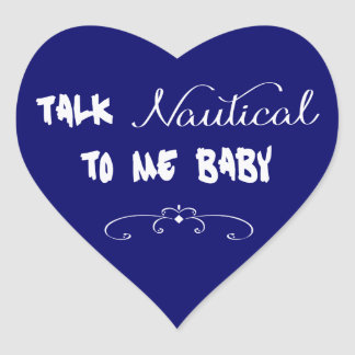 Talk Nautical To Me Baby Heart Sticker