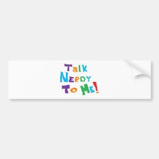 Talk Nerdy Bumper Sticker