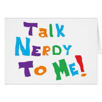 Talk Nerdy Greeting Card