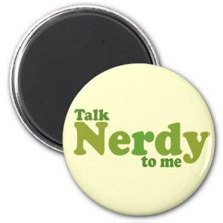 Talk nerdy to me 2 inch round magnet