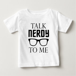 Talk Nerdy to me. Baby T-Shirt