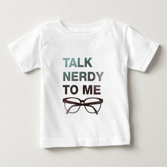 talk nerdy to me baby T-Shirt