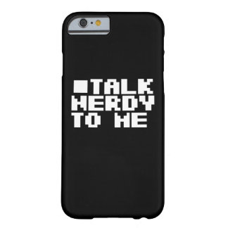 Talk Nerdy to me Barely There iPhone 6 Case