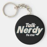 Talk Nerdy to me Basic Round Button Keychain