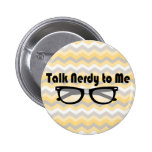 Talk Nerdy To Me Buttons