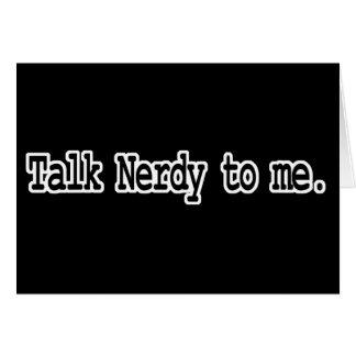 talk nerdy to me greeting card