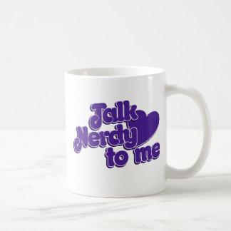 Talk Nerdy to me Coffee Mug