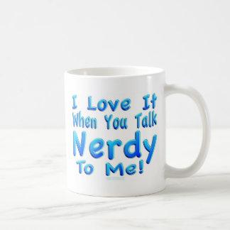 Talk Nerdy To Me Coffee Mugs