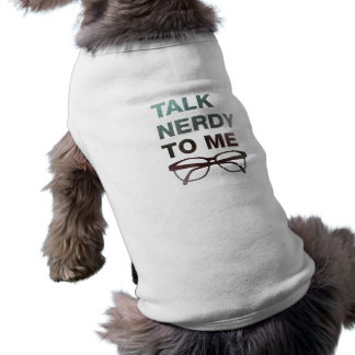 talk nerdy to me dog tee