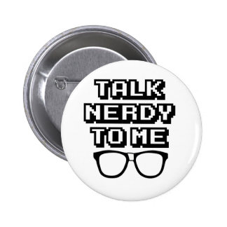 Talk Nerdy To Me - Funny Quote Button