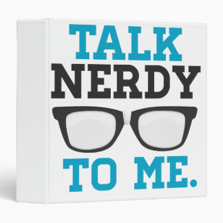 Talk Nerdy to Me Funny Spectacles 3 Ring Binder