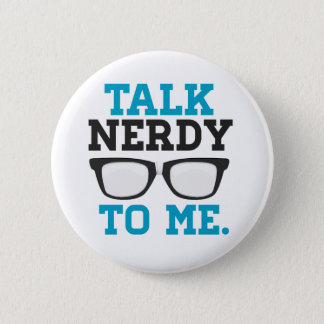 Talk Nerdy to Me Funny Spectacles Button