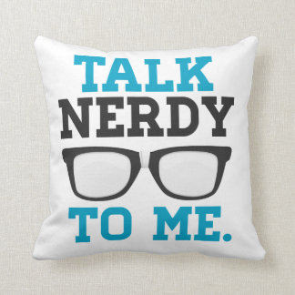 Talk Nerdy to Me Funny Spectacles Pillow