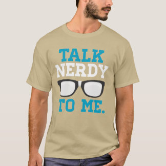 Talk Nerdy to Me Funny Spectacles T-Shirt