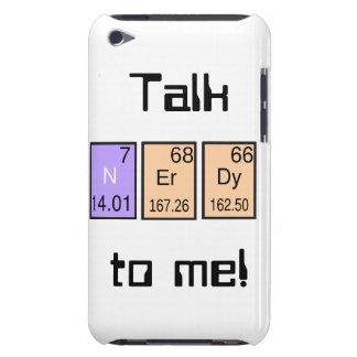 """Talk Nerdy To Me! i-pod touch case"