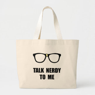 Talk Nerdy To Me Large Tote Bag
