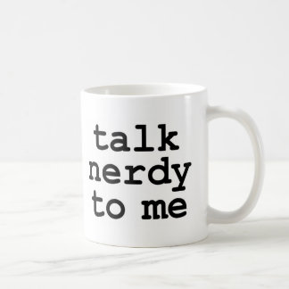 talk nerdy to me classic white coffee mug