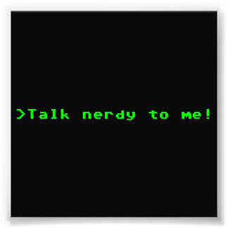 Talk Nerdy To Me Photo Print