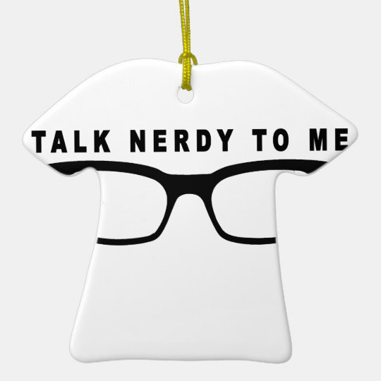 talk nerdy to me tshirts K.png Ceramic Ornament