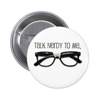Talk Nerdy To Me with Glasses Pinback Button