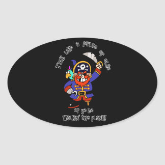 Talk Pirate or Walk The Plank - It s Pirate Day Oval Sticker