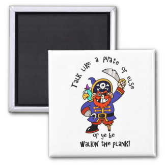 Talk Pirate or Walk The Plank - It's Pirate Day 2 Inch Square Magnet
