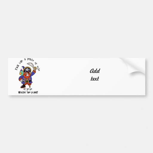 Talk Pirate or Walk The Plank - It's Pirate Day Bumper Sticker