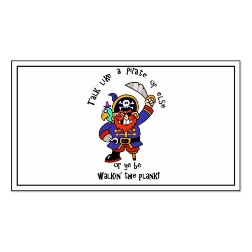 Talk Pirate or Walk The Plank - It's Pirate Day Business Cards