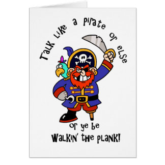 Talk Pirate or Walk The Plank - It's Pirate Day Card