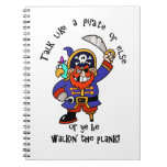 Talk Pirate or Walk The Plank - It's Pirate Day Spiral Note Books