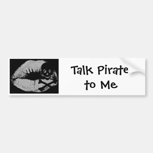 Talk Pirate to Me Bumper Stickers