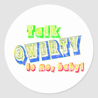 Talk QWERTY to me, baby! sticker