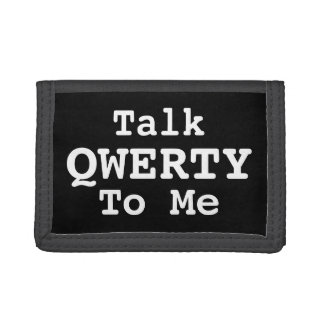 Talk QWERTY To Me, Funny Texting E-Mail Trifold Wallet