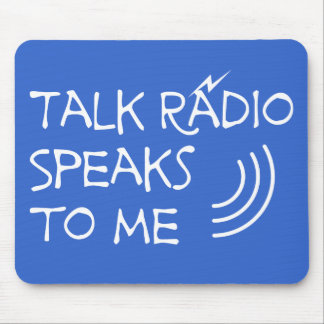 Talk Radio Speaks To Me © Mouse Pad
