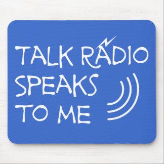 Talk Radio Speaks To Me © Mouse Pad