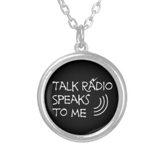 Talk Radio Speaks To Me © Silver Plated Necklace