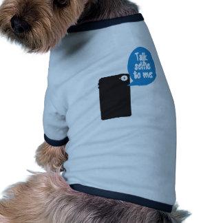 Talk Selfie to Me Doggie Tee Shirt