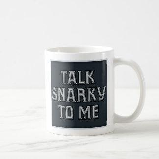 Talk Snarky to Me Mug