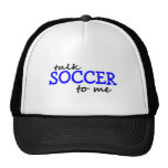 Talk Soccer To Me Hat